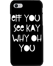 EFF YOU SEE KAY Phone Case tile