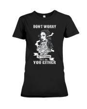 MY TATTOOS DON'T LIKE YOU EITHER Premium Fit Ladies Tee thumbnail
