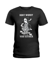 MY TATTOOS DON'T LIKE YOU EITHER Ladies T-Shirt thumbnail