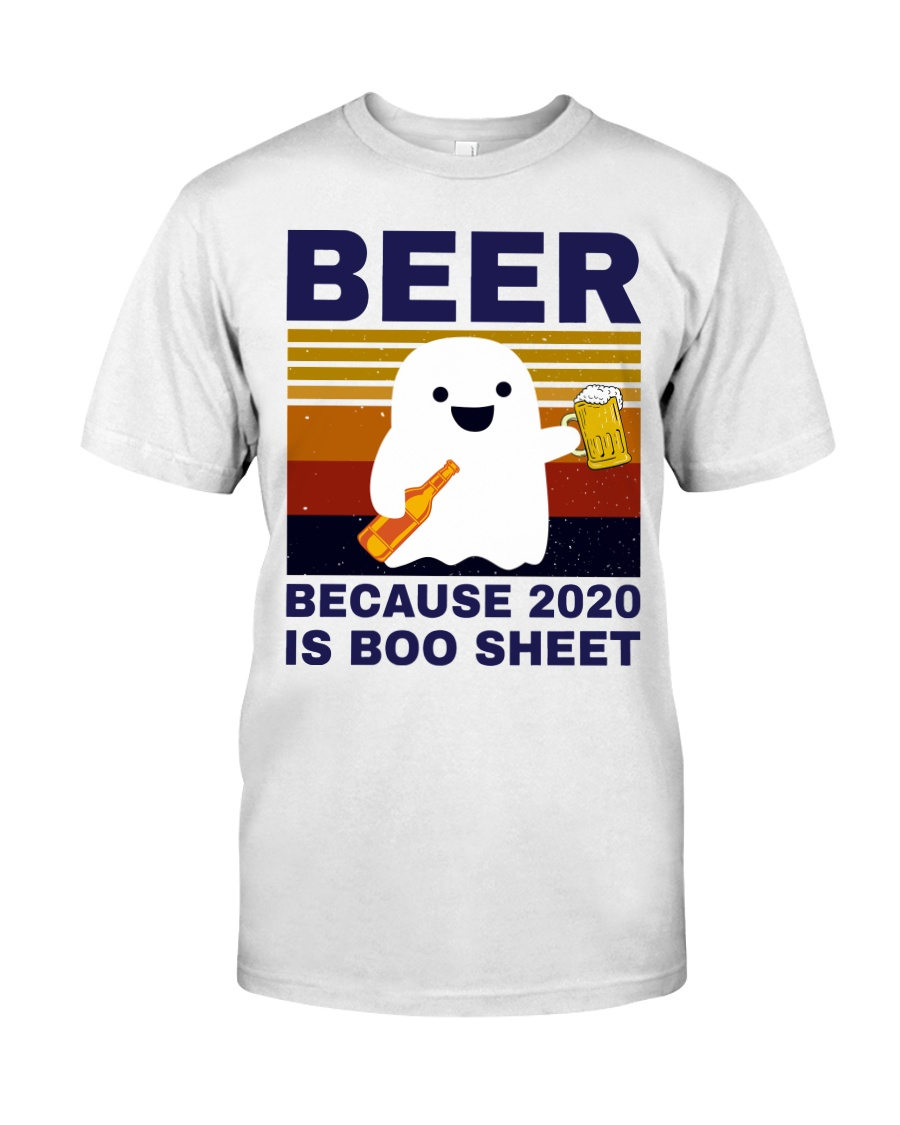 Beer Because 2020 Is Boo Sheet Classic T-Shirt