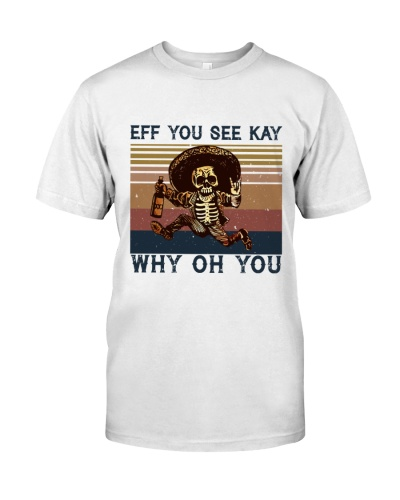 EFF YOU SEE KAY WHY OH YOU