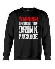 WARNING  - I BOUGHT THE DRINK PACKAGE Crewneck Sweatshirt thumbnail