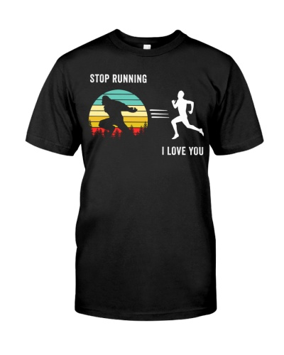 BIGFOOT STOP RUNNING