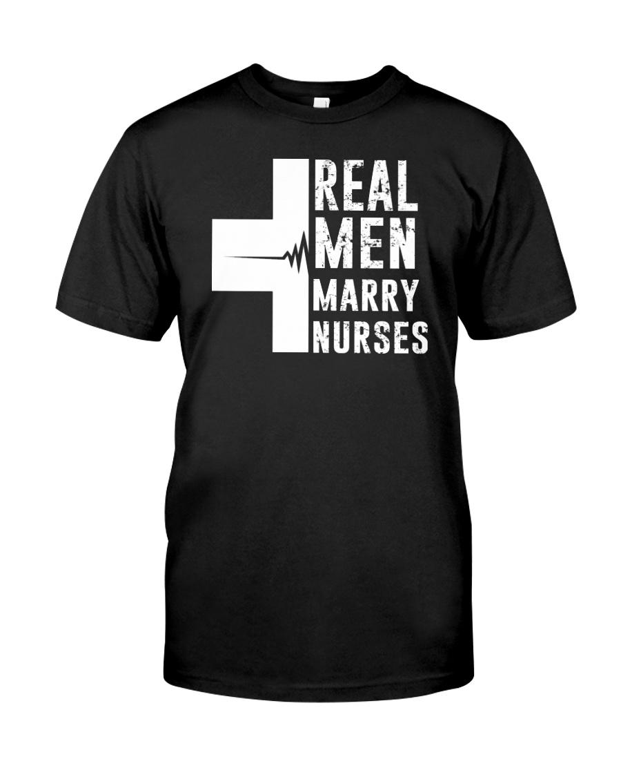 REAL MEN MARRY NURSES T-SHIRT Classic T-Shirt