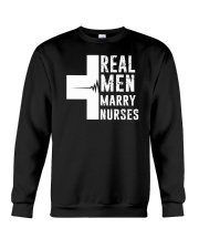 REAL MEN MARRY NURSES T-SHIRT Crewneck Sweatshirt thumbnail