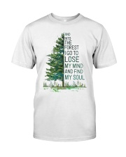 LOSE MY MIND AND FIND MY SOUL Classic T-Shirt front