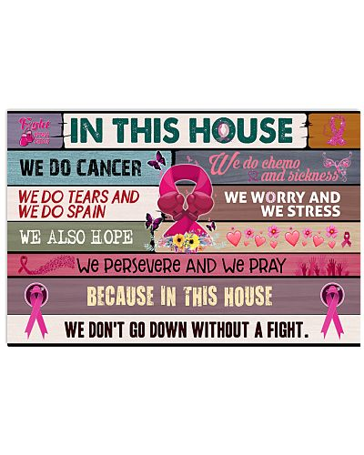 IN THIS HOUSE WE DO CANCER