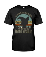 PRACTICE WITCHCRAFT Classic T-Shirt front