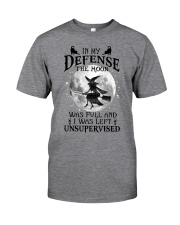 In my defense Classic T-Shirt front