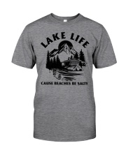 LAKE LIFE CAUSE BEACHES BE SALTY Classic T-Shirt front