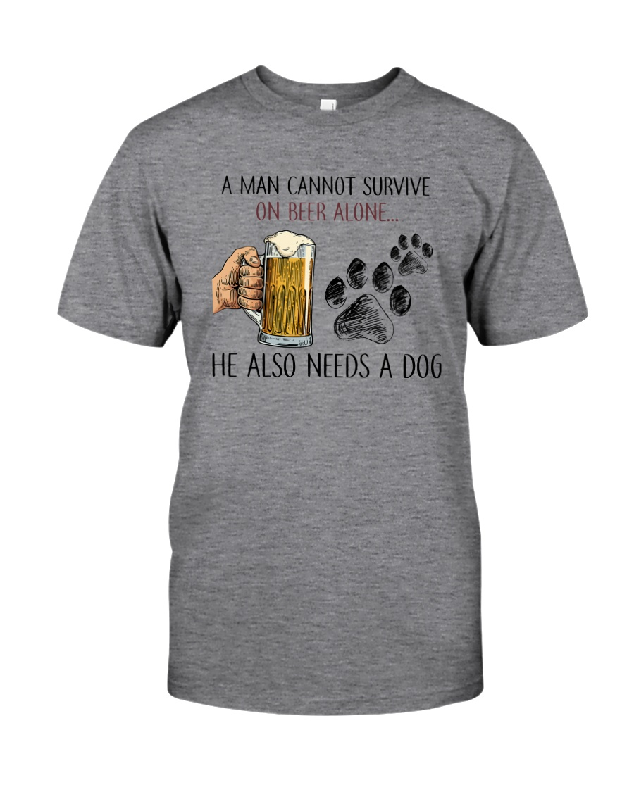 A MAN CANNOT SURVIVE ON BEER ALONE Classic T-Shirt