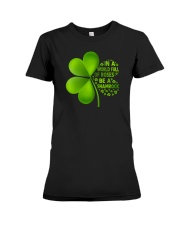 Be a shamrock Premium Fit Ladies Tee front