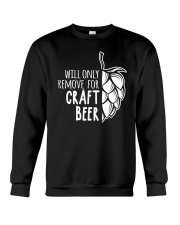 Will only remove for craft beer Crewneck Sweatshirt thumbnail