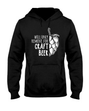 Will only remove for craft beer Hooded Sweatshirt thumbnail