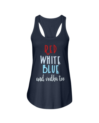 RED WHITE BLUE AND VODKA TOO