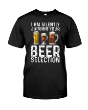 I'M SILENTLY JUDGING YOUR BEER SELECTION Classic T-Shirt front