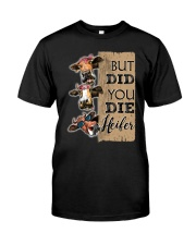 DID YOU DIE Classic T-Shirt front