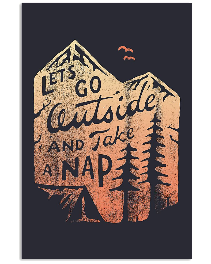 LET'S GO OUTSIDE AND TAKE A NAP 16x24 Poster