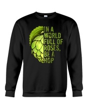 IN A WORLD FULL OF ROSES BE A HOP Crewneck Sweatshirt thumbnail