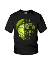 IN A WORLD FULL OF ROSES BE A HOP Youth T-Shirt thumbnail