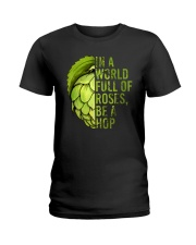 IN A WORLD FULL OF ROSES BE A HOP Ladies T-Shirt thumbnail