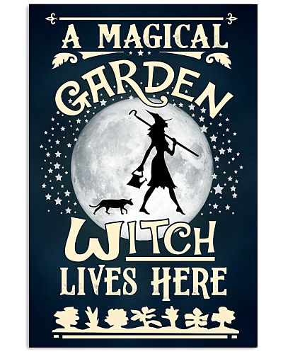 A MAGICAL GARDEN WITCH LIVES HERE