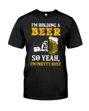 HOLDING A BEER Classic T-Shirt front