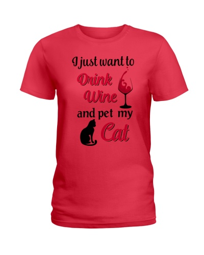 I JUST WANT TO DRINK WINE AND PET MY CAT