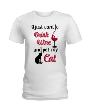 I JUST WANT TO DRINK WINE AND PET MY CAT Ladies T-Shirt front