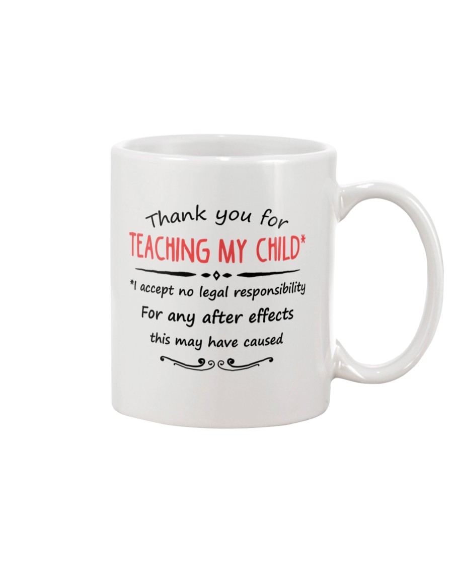 THANK YOU FOR TEACHING MY CHILD Mug