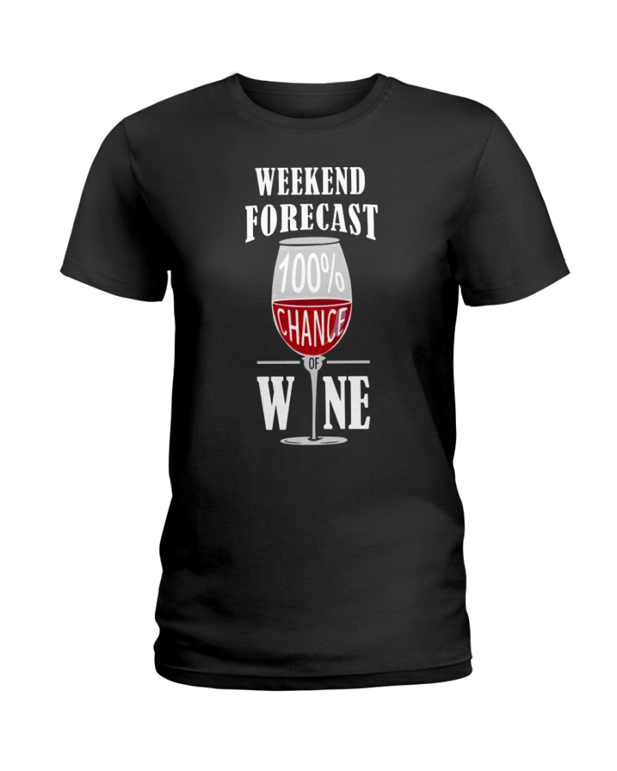 WEEKEND FORECAST - WINE Ladies T-Shirt