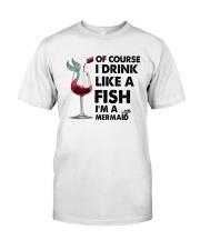 Drink like a fish  Classic T-Shirt thumbnail