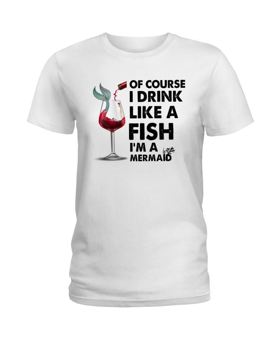 Drink like a fish  Ladies T-Shirt