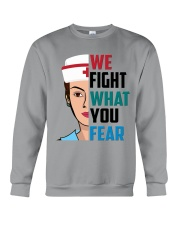 WE FIGHT WHAT YOU FEAR Crewneck Sweatshirt front