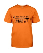 IF THE BROOM FITS RIDE IT Classic T-Shirt front