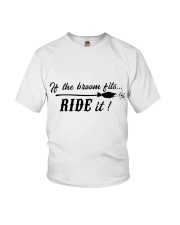 IF THE BROOM FITS RIDE IT Youth T-Shirt thumbnail