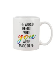 THE WORLD NEEDS WHO YOU WERE MADE TO BE Mug front