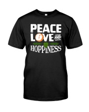 PEACE LOVE AND HOPPINESS Classic T-Shirt front