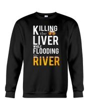 KILLING THE LIVER WHILE FLOODING THE RIVER Crewneck Sweatshirt thumbnail