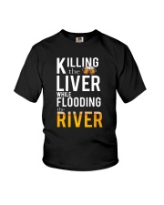 KILLING THE LIVER WHILE FLOODING THE RIVER Youth T-Shirt thumbnail