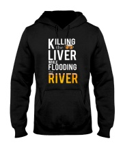 KILLING THE LIVER WHILE FLOODING THE RIVER Hooded Sweatshirt thumbnail
