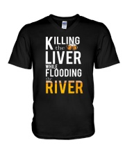 KILLING THE LIVER WHILE FLOODING THE RIVER V-Neck T-Shirt thumbnail