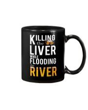 KILLING THE LIVER WHILE FLOODING THE RIVER Mug thumbnail