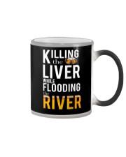 KILLING THE LIVER WHILE FLOODING THE RIVER Color Changing Mug thumbnail
