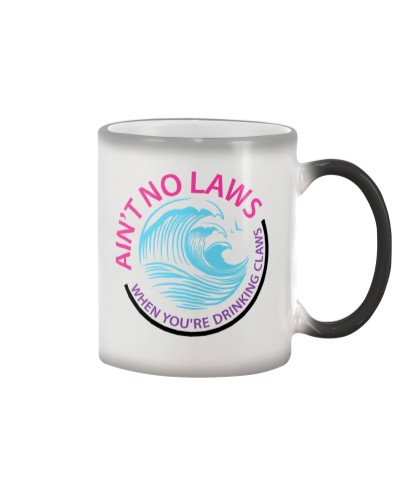 AIN'T NO LAWS WHEN YOU'RE DRINKING CLAWS