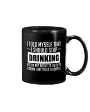 I TOLD MYSELF THAT I SHOULD STOP DRINKING Mug thumbnail