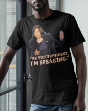 Kamala HarriMr Vice President I'm Speaking T-Shirt Classic T-Shirt apparel-classic-tshirt-lifestyle-front-39