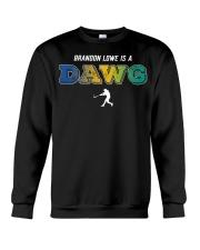Brandon Lowe Is A Dawg Shirt Crewneck Sweatshirt thumbnail