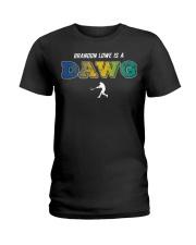 Brandon Lowe Is A Dawg Shirt Ladies T-Shirt thumbnail