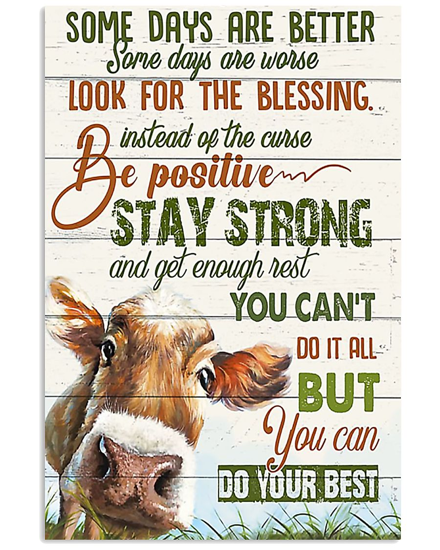 Some day are better Cow 11x17 Poster